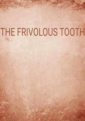 The Frivolous Tooth