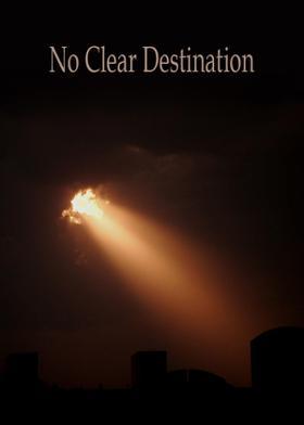 No Clear Destination