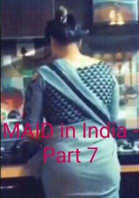 MAID in India - Part 7