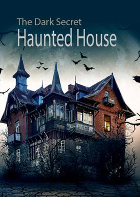 The Dark Secret-Haunted House