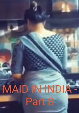 Maid In India - Part 8