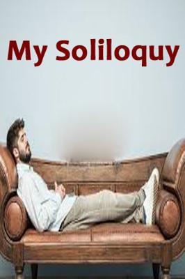 My Soliloquy