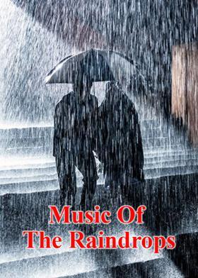Music Of The Raindrops