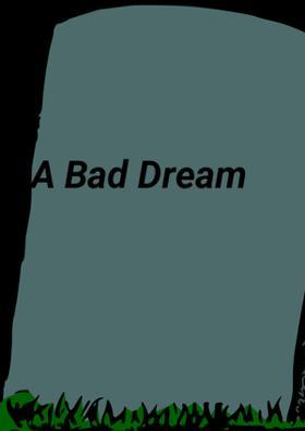 A Bad Dream