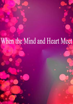 When the Mind and Heart Meet