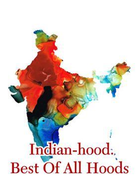Indian-hood. Best Of All Hoods