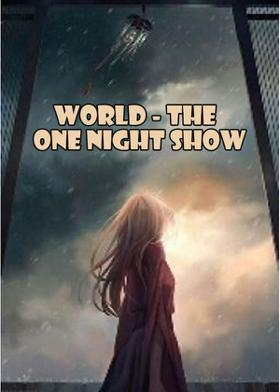 World - The One Night Show