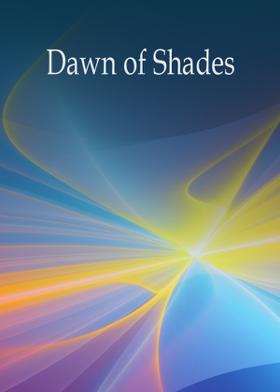 Dawn of Shades