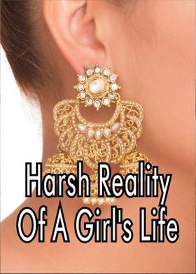 Harsh Reality Of A Girl's Life