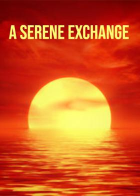 A Serene Exchange