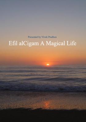 Efil alCigam, A Magical Life