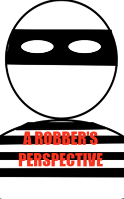 A Robber's Perspective