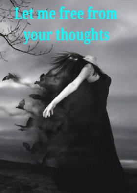 Let Me Free From Your Thoughts