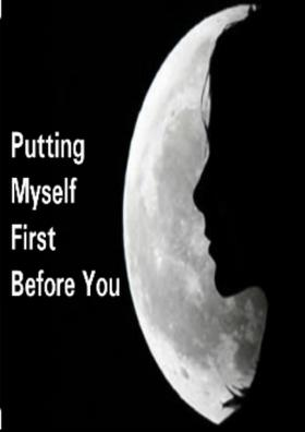 Putting Myself First Before