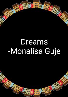 Dreams-Monalisa Guje