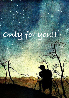 Only for you!!