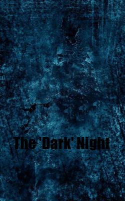 The 'Dark' Night