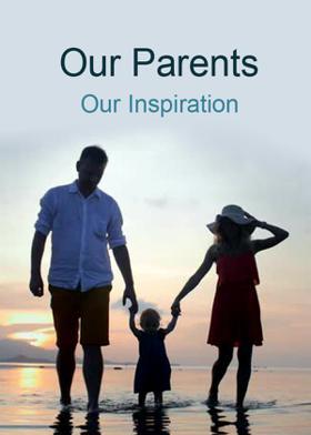 Our Parents Our Inspiration