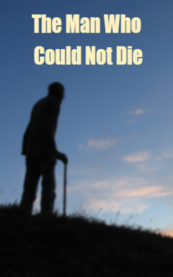 The Man Who Could Not Die