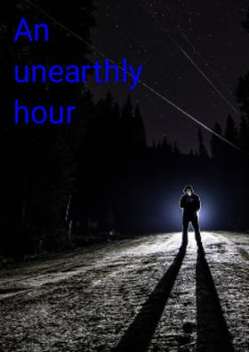 An Unearthly Hour