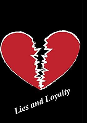 Lies And Loyalty