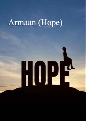 Armaan (Hope)