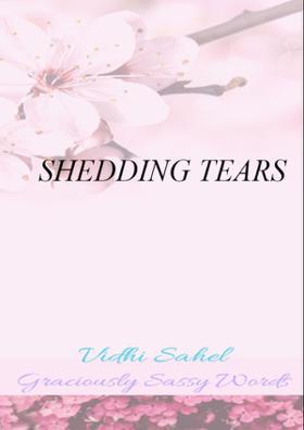 Shedding Tears