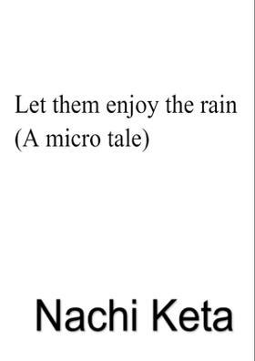 Let Them Enjoy The Rain