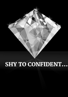 Shy To Confident...