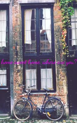 home sweet home, where are you