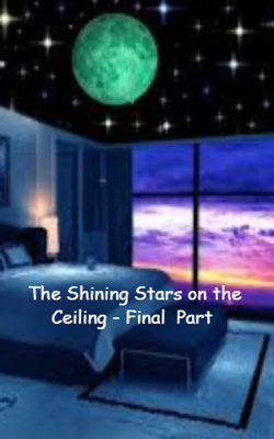 The Shining Stars on the Ceiling - Final  Part