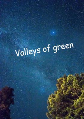 Valleys Of Green