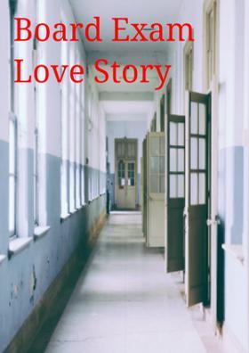 Board Exam Love Story