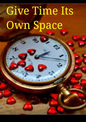 Give Time Its Own Space