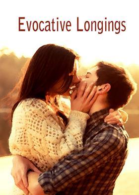 Evocative Longings