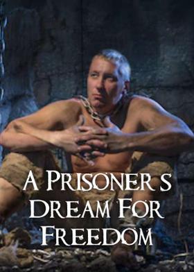 A Prisoner's Dream For Freedom