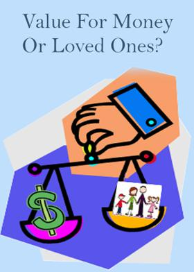 Value For Money Or Loved Ones?