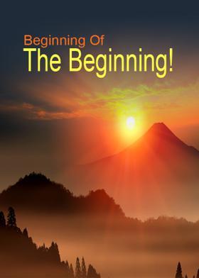 Beginning Of The Beginning!