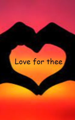Love for Thee
