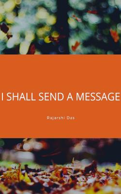 I Shall Send The Message