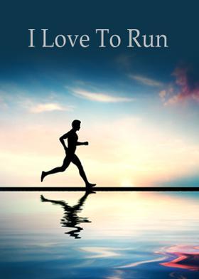 I Love To Run