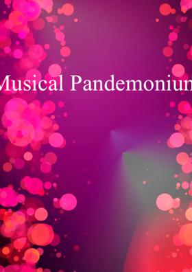 Musical Pandemonium
