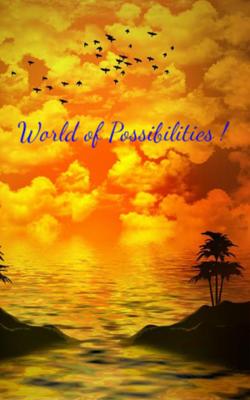 World Of Possibilities!