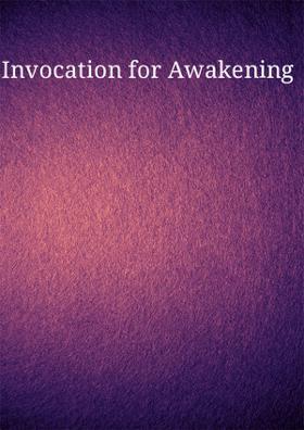 Invocation For Awakening