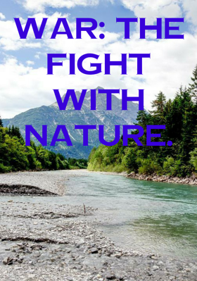 War: The Fight With Nature