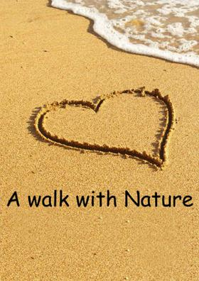 A walk With Nature