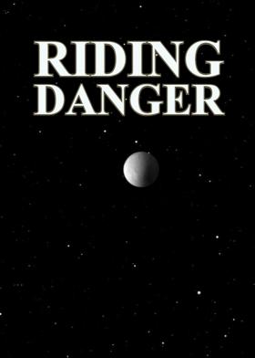 Riding Danger