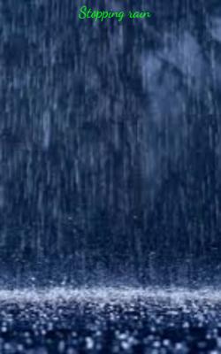 Stopping Rain