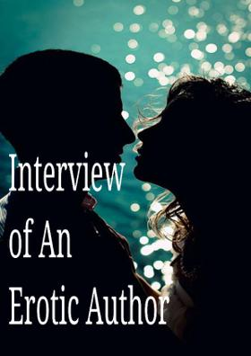 Interview Of An Erotic Author