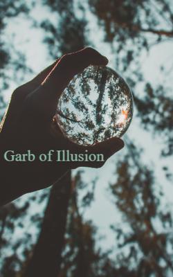 Garb of Illusion